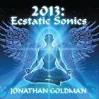 2013: Ecstatic Sonics by Jonathan Goldman (CD, May-2010, Spirit Music)