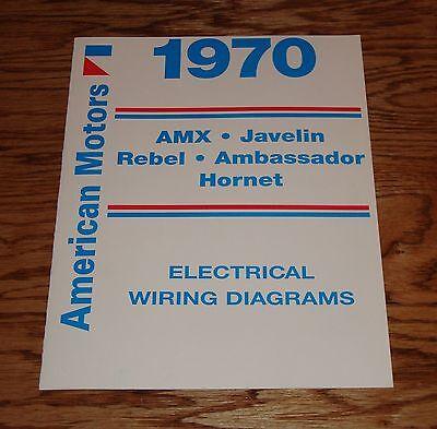 1970 AMC Wiring Diagram Manual 70 AMX Javelin Rebel Hornet ...