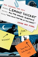 All the Wrong Questions: Who Could That Be at This Hour? 1 by Lemony Snicket (2012, Hardcover)