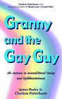 Granny and the Gay Guy by James Pauley, Charlene Potterbaum, Jr. (Paperback / softback, 2005)