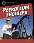 Petroleum Engineer by Wil Mara (Paperback / softback, 2015)