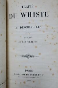 JEU DESCHAPELLES. Traité du Whiste. II e partie La législation 18 - France - JEU DESCHAPELLES. Traité du Whiste. II e partie La législation 18 70,00 € DESCHAPELLES. Traité du Whiste. II e partie La législation. Paris Furne 1839, 328 pp., broché sous couverture d&8217;attente, quelques rousseurs (mériterait une bel - France
