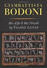 Giambattista Bodoni: His Life and His World by Valerie Brown Lester (Hardback, 2015)
