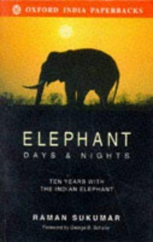 Sukumar, Raman : Elephant Days and Nights: Ten Years with