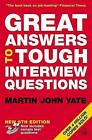 Great Answers to Tough Interview Questions by Martin John Yate (Paperback, 2005)