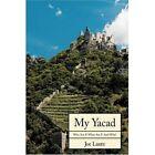 My Yacad Joe Lantz Authorhouse Hardback 9781425963163