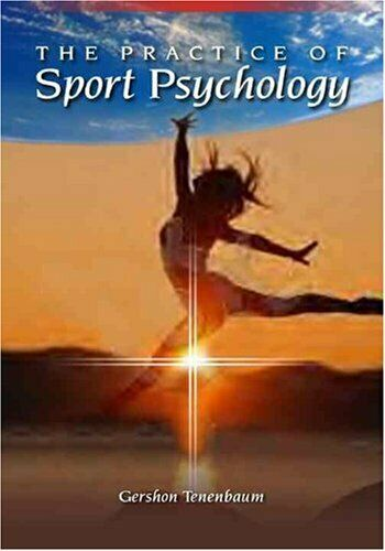 The Practice of Sport Psychology by Tenenbaum, Gershon