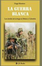 Conjuras: La Guerra Blanca : Los Carteles de la Droga en Mexico y Colombia by...