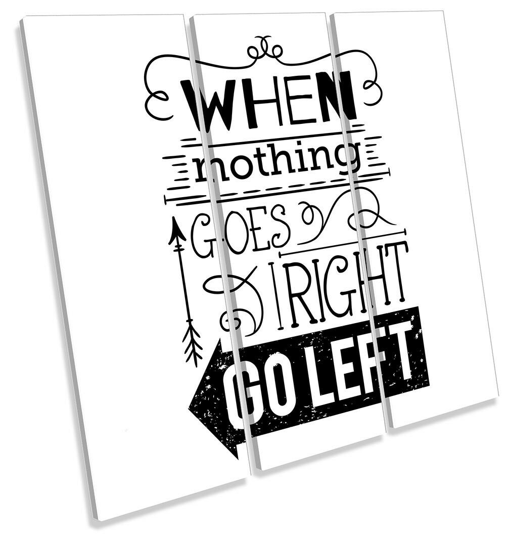 When Nothing Goes Right Picture TREBLE CANVAS WALL ART Print