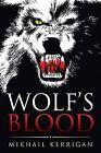 Wolf's Blood by Mikhail Kerrigan (Paperback / softback, 2014)