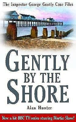 1 of 1 - Gently By The Shore (George Gently), Hunter, Mr Alan, Excellent Book