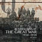 Australians at the Great War - 1914-1918 by Peter Burness, Australian War Memorial (Paperback, 2015)