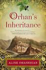Orhan's Inheritance by Aline Ohanesian (Hardback, 2015)