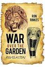 War Over The Garden Revelation by Ron Rinkes 9781449072483 Hardback 2010