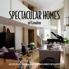 Spectacular Homes of London by Panache Partners LLC (Hardback, 2009)