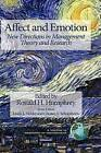 Affect and Emotion: New Directions in Management Theory and Research by Information Age Publishing (Hardback, 2008)