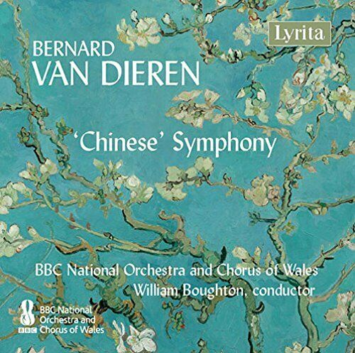 BBC National Orchestra and Chorus of Wales - Bernard van Dieren Chinese Symphony