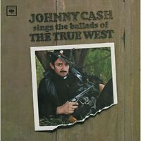 Johnny Cash - Sings Ballads Of The True West [new Cd]
