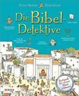 Die Bibel-Detektive von Peter Martin (2013, Gebundene Ausgabe)
