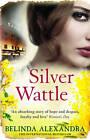 Silver Wattle by Belinda Alexandra (Paperback, 2008)