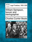 William Sampson, Lawyer and Stenographer. by Charles Currier Beale (Paperback / softback, 2010)