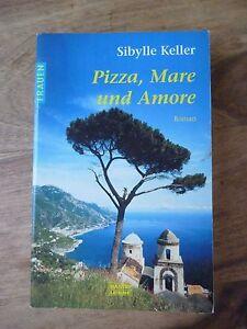 Pizza, Mare und Amore von Sibylle Keller (2002, Taschenbuchausgabe) - Deutschland - Pizza, Mare und Amore von Sibylle Keller (2002, Taschenbuchausgabe) - Deutschland