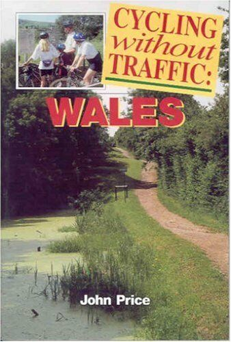 Cycling without Traffic: Wales By John Price