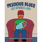 Precious Blues: My Special Job by Charlene McGlockling (Paperback / softback, 2014)
