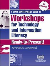 Staff Development Guide to Workshops for Technology and Information Literacy, A: