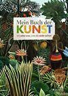 Mein Buch der Kunst von Doris Kutschbach (2013, Gebundene Ausgabe)