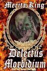 Delectus Morbidium by Merita King (Paperback / softback, 2013)