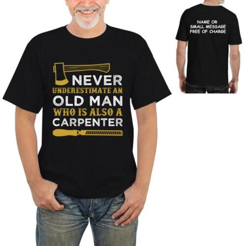 Carpenter Never understimate an old man Mens Funny printed T-Shirt tee