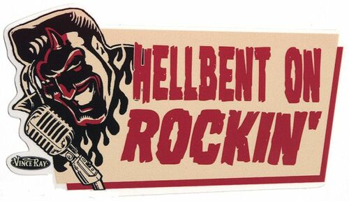 Hellbent On Rockin/' Sticker Decal Vince Ray VR66