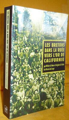 Les Bretons dans la ruée vers l'or de Californie - Olivier Le Dour,Grégoire Le Clech
