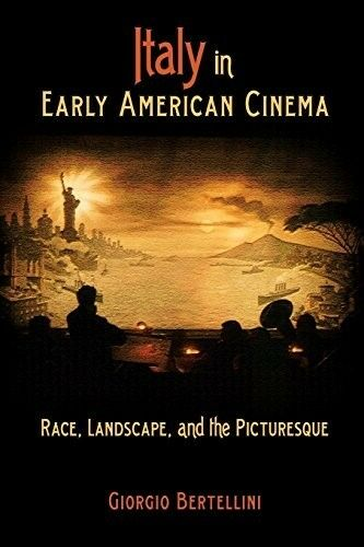 New, Italy in Early American Cinema: Race, Landscape, and the Picturesque, Giorg