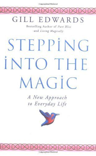 1 of 1 - Stepping Into The Magic: A new approach to everyday life,Gill Edwards