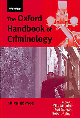 The Oxford Handbook of Criminology, 3rd Ed.,Mike Maguire,Rod Morgan,Robert Rein