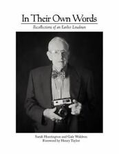 In Their Own Words : Recollections of an Earlier Loudoun by Sarah Huntington...