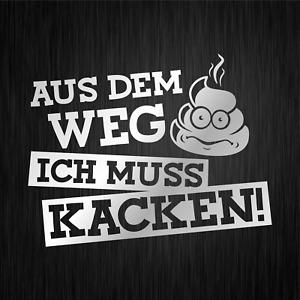 Aus-dem-Weg-ich-muss-kacken-Sprueche-Comedy-Lustig-Silber-Vinyl-Decal-Aufkleber