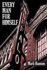 Every Man for Himself by Mark J Hannon (Paperback / softback, 2016)