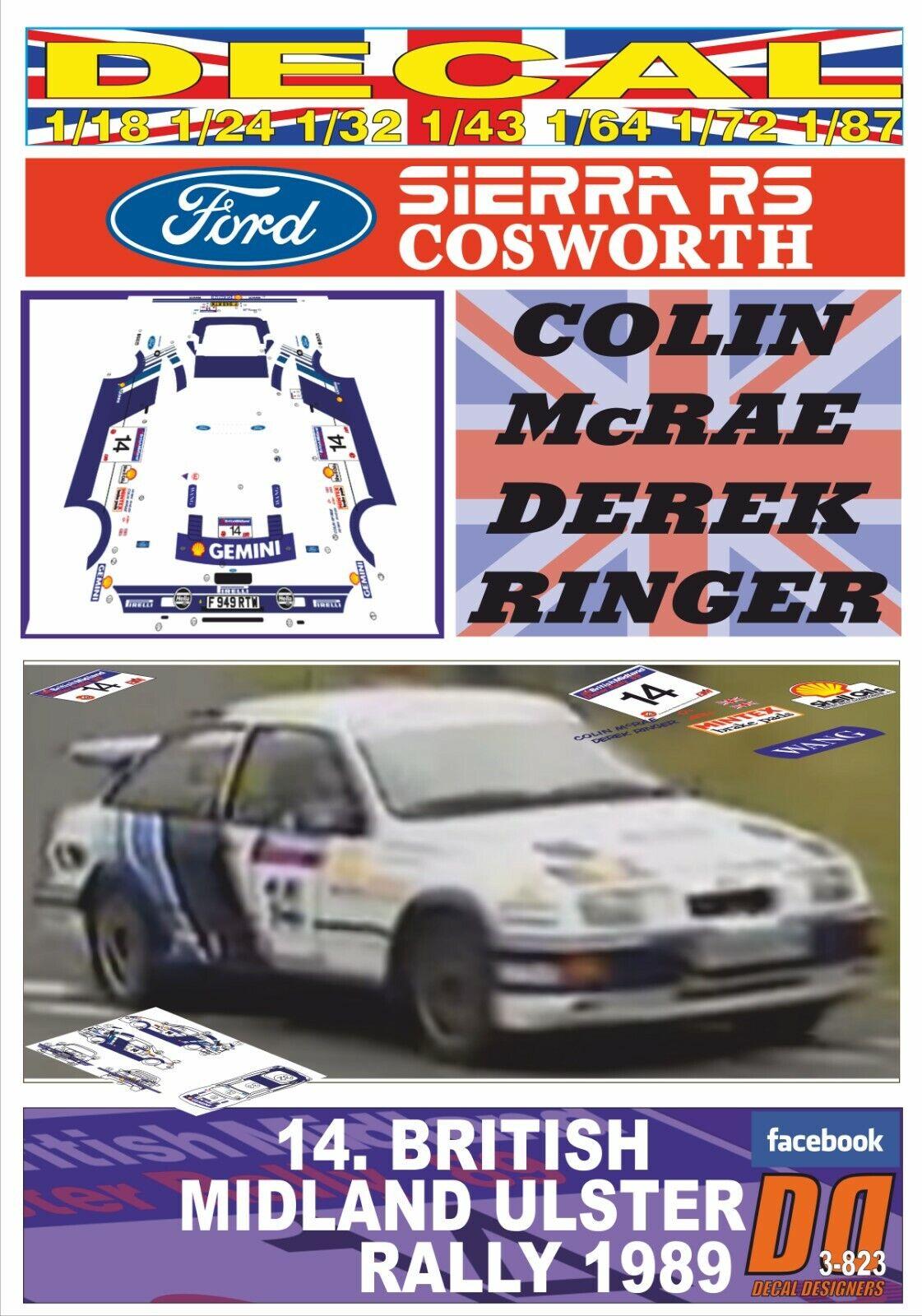 DECAL FORD SIERRA SIERRA SIERRA RS COSWORTH COLIN McRAE ULSTER R. 1989 DnF (09) 62292f