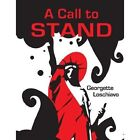a Call to Stand 9780557100675 by Georgette Loschiavo Book