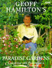 Geoff Hamilton's Paradise Gardens: Creating and Planting a Secluded Garden by Geoff Hamilton (Paperback, 1998)