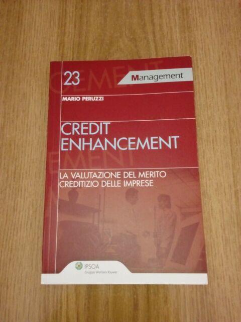 Credit enhancement. La valutazione del merito creditizio d... - Peruzzi Mario