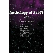 Anthology of Sci-Fi V17 the Pulp Writers by Vincent, Harl, West, Wallace, Lorra