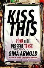 KISS THIS Punk in the Present Tense BOOK music rock