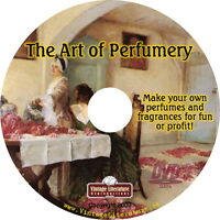 The Art Of Perfumery { Make Your Own Perfume For Gifts Or Profit } On Dvd