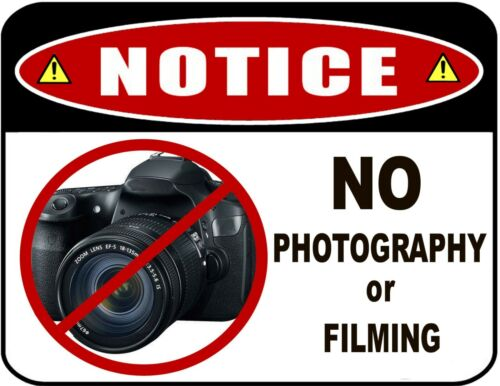 Notice No Photography or Filming 9 x 11.5 Laminated Sign