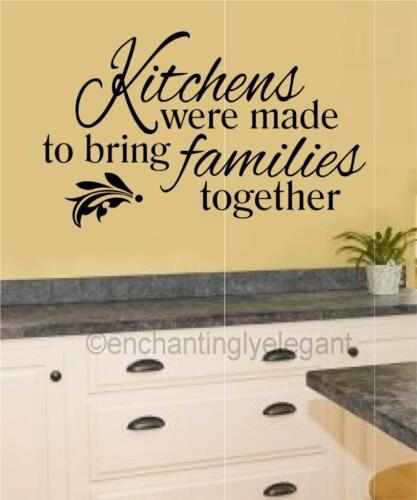 Kitchens Were Made To Bring Families Vinyl Decal Wall Sticker Words Lettering