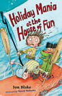 Holiday Mania at the House of Fun by Jon Blake (Paperback, 2007)